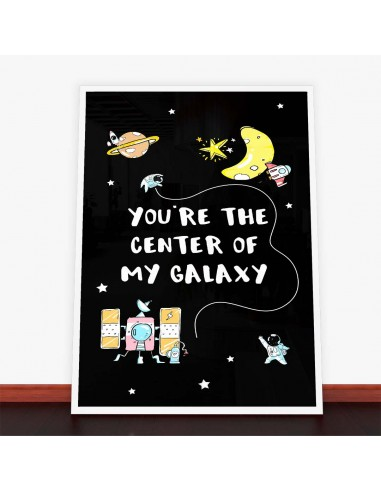 Plakat You're The Center Of My Galaxy